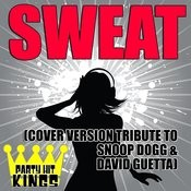 Sweat (Cover Version Tribute To Snoop Dogg & David Guetta) Songs