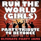 Run The World (Girls) Songs