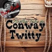 Another Take On Conway Twitty - [The Dave Cash Collection] Songs