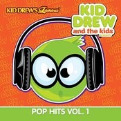 Kid Drew And The Kids Present: Pop Hits Vol. 1 Songs