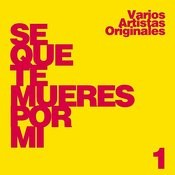 Sé Que Te Mueres Por Mi, Vol. 1 Songs