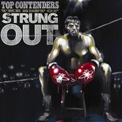 Top Contenders: The Best Of Strung Out Songs