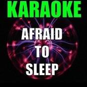 Afraid To Sleep Songs
