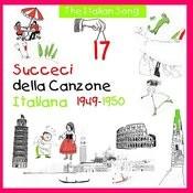 The Italian Song - Succeci Della Canzone Italiana 1949 - 1950, Volume 17 Songs