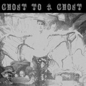 Ghost To A Ghost/Gutter Town Songs