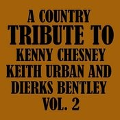 A Country Tribute To Kenny Chesney, Keith Urban And Dierks Bentley Vol. 2 Songs
