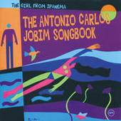 The Girl From Ipanema: The Antonio Carlos Jobim Songbook Songs