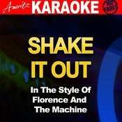 Shake It Out (In The Style Of Florence & The Machine) Songs