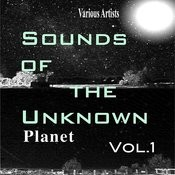 Sounds Of The Unknown Planet: Vol.1 Songs