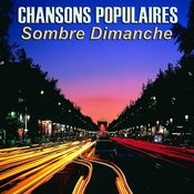 Chansons Populaires - Sombre Dimanche Songs
