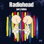 Radiohead Para Bebes Songs
