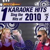 Drew's Famous # 1 Karaoke Hits: Sing The Hits Of 2010, Vol. 2 Songs