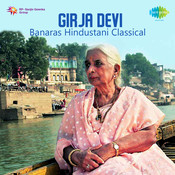 Girja Devi Banaras Hind Classical Songs