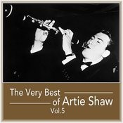 The Very Best Of Artie Shaw, Vol. 5 Songs