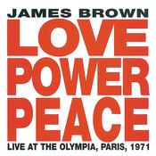 Love Power Peace James Brown -  Live At The Olympia, Paris 1971 Songs