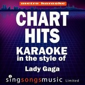 Chart Hits (In The Style Of Lady Gaga) [Karaoke Version] Songs