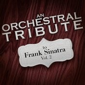 An Orchestral Tribute To Frank Sinatra, Vol. 2 Songs