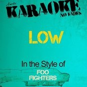 Low (In The Style Of Foo Fighters) [Karaoke Version] - Single Songs