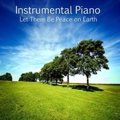 Instrumental Piano: Let There Be Peace On Earth Songs