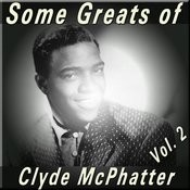Some Greats Of Clyde Mcphatter, Vol. 2 Songs