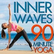 Inner Waves: 90 Minute Yoga Class - Sounds Of Native American Flute, Nature, And More Songs