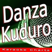 Danza Kuduro (Originally Performed By Lucenzo Feat. Don Omar) Songs
