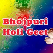 Bhojpuri Holi Geet Songs