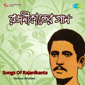 Songs Of Rajanikanta By Various Artistes Songs