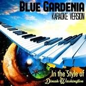 Blue Gardenia (In The Style Of Dinah Washington) [Karaoke Version] - Single Songs