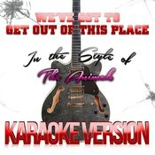 We've Got To Get Out Of This Place (In The Style Of The Animals) [Karaoke Version] - Single Songs