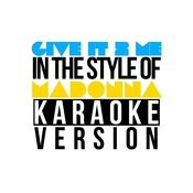 Give It 2 Me (In The Style Of Madonna) [Karaoke Version] - Single Songs