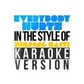 Everybody Hurts (In The Style Of Helping Haiti) [Karaoke Version] - Single Songs