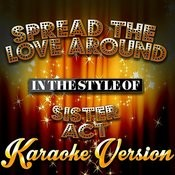 Spread The Love Around (In The Style Of Sister Act) [Karaoke Version] - Single Songs