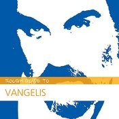 Rough Guide To Vangelis Songs