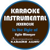 Sexercise (In The Style Of Kylie Minogue) [Karaoke Instrumental Version] Song