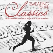Sweating To The Classics: Heart-Pumping Classical Music For Your Workout Songs