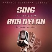 Sing In The Style Of Bob Dylan (Karaoke Version) Songs