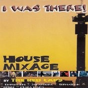 I Was There (House Mixage) Songs