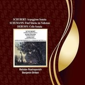 Schubert: Arpeggione Sonata / Schumann: 5 Stücke in Volkston / Debussy: Cello Sonata Songs