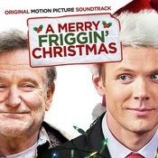 A Merry Friggin' Christmas (Original Motion Picture Soundtrack) Songs