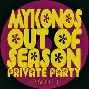 #mykonos Out Of Season Private Party - Episode.1 Songs