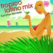 Tropico Latino Mix Songs