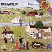 Copland: Old American Songs, Canticle of Freedom & 4 Motets Songs