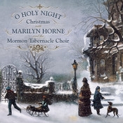 O Holy Night: Christmas With Marilyn Horne and The Mormon Tabernacle Choir Songs