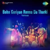 Baba Goriyan Ranna Da Tharki  Songs