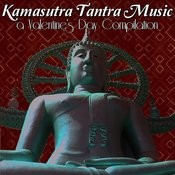 Kamasutra Tantra Music – A Valentine's Day Compilation Songs