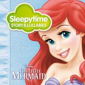 Sleepytime Story & Lullabies: The Little Mermaid Songs