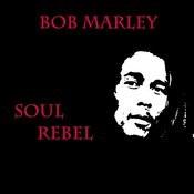 Soul Rebel Songs