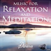 Music For Relaxation And Meditation - Dawn, Vol. 7 Songs