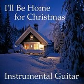 Instrumental Guitar: I'll Be Home For Christmas Songs